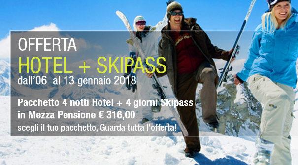 "Offerta Speciale ""HOTEL + SKIPASS"" dal 06 al 13 gennaio 2018"