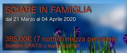 """Offerta Speciale """"SCIARE IN FAMIGLIA"""" dal 21 Marzo al 04 Aprile 2020"""